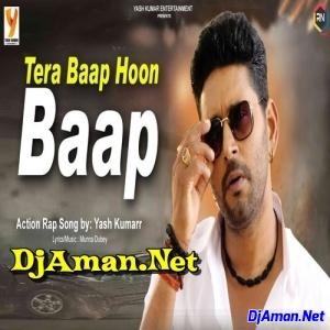 Tera Baap Hoon Baap (Yash Kumar)