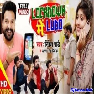 Lockdown Me Ludo (Ritesh Pandey) 2020 Video Songs