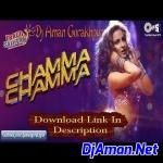 Chamma Chamma_(Fraud_Saiyaan) (Club ReMix)-DjAman Gorakhpur